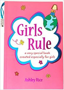 Girls Rule A Very Special Book Created Especially for Girls